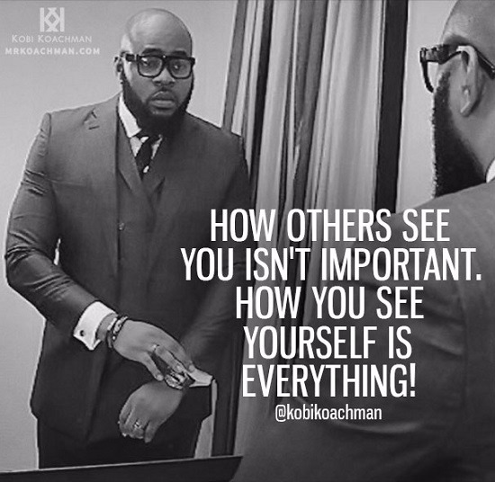 How you see yourself is everything