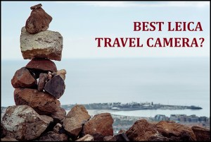 Best Leica Travel Camera - Landscape photo with Leica CL