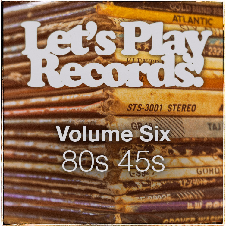 Let's Play Records | 80s Selections on 45