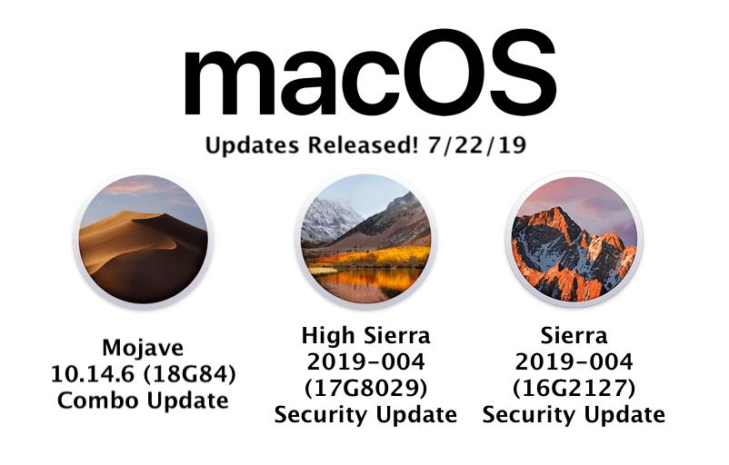 macOS updates 7/22/19 - Mojave 10 14 6 - 10 13 & 10 12 (2019-004)