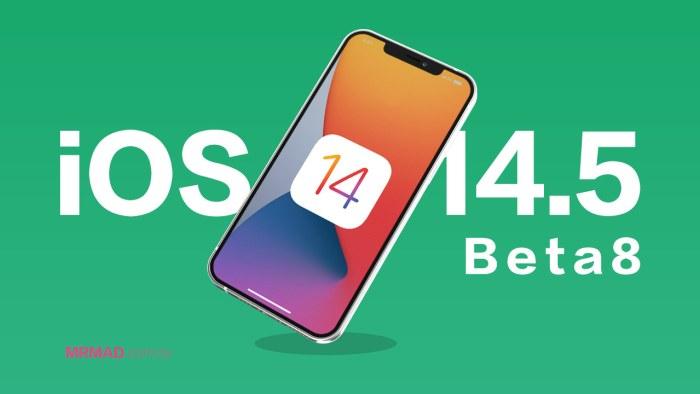 IOS 14.5 Beta8 Final Beta发布了吗?一目了然更新内容