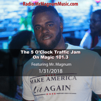 5 O'Clock Traffic Jam on Magic 101.3 (Radio Mix 1-31-2018)