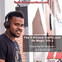 5 O'Clock Traffic Jam on Magic 101.3 (Radio Mix 3-19-2018)