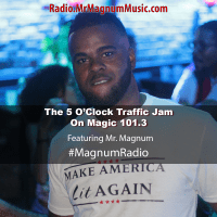 5 O'Clock Traffic Jam 6-28-2019 on Magic 101.3