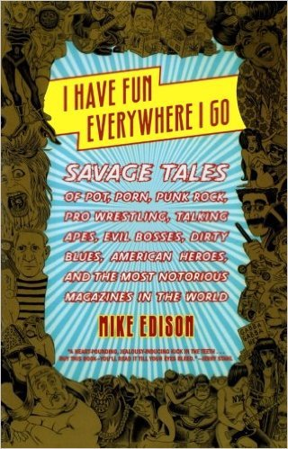 I Have Fun Everywhere I Go by Mike Edison, Mr. Media Interviews