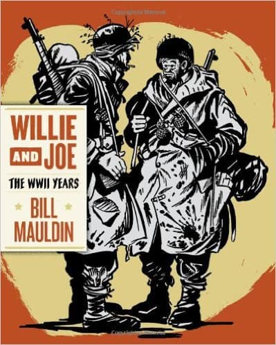 Willie and Joe: The WWII Years by Bill Mauldin, Todd DePastino, Mr. Media Interviews