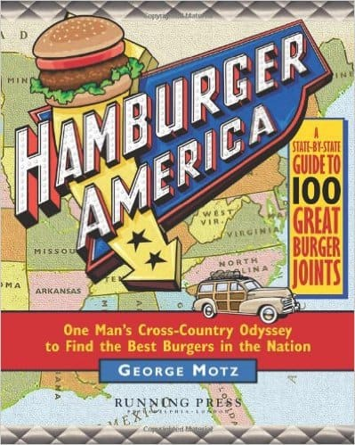 Hamburger America: One Man's Cross-Country Odyssey to Find the Best Burgers in the Nation [DVD] Paperback, George Motz, Mr. Media Interviews