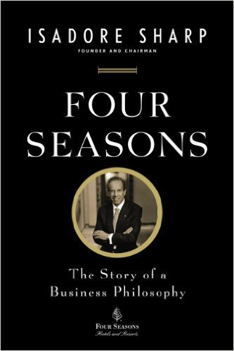 Four Seasons: The Story of a Business Philosophy by Isadore Sharp, Mr. Media Interviews
