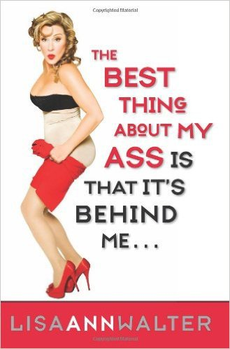 The Best Thing About My Ass Is That It's Behind Me by Lisa Ann Walter, Mr. Media Interviews