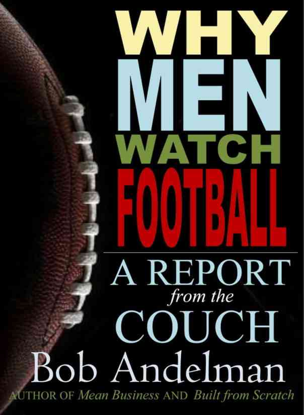 Why Men Watch Football by Bob Andelman, Mr. Media Interviews