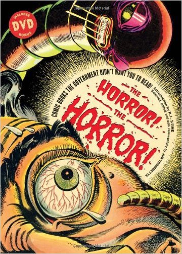 The Horror! The Horror!: Comic Books the Government Didn't Want You To Read (with DVD) by Jim Tombetta, Mr. Media Interviews