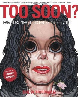 Too Soon? by Drew Friedman, artist, Mr. Media Interviews