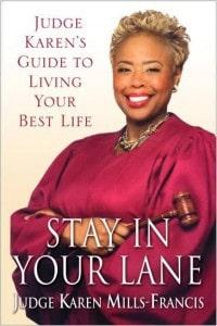 Stay In Your Lane by Judge Karen Mills, Mr. Media Interviews