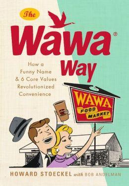 The Wawa Way, CEO, Howard Stoeckel, author, Mr. Media Interviews