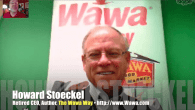Today's Guest: Howard Stoeckel, retired CEO of Wawa, the Philadelphia-based convenience store chain, author, The Wawa Way     Watch this exclusive Mr. Media interview with Howard Stoeckel, retired CEO of...