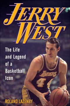 Jerry West, biography, basketball life, Roland Lazenby, Mr. Media Interviews