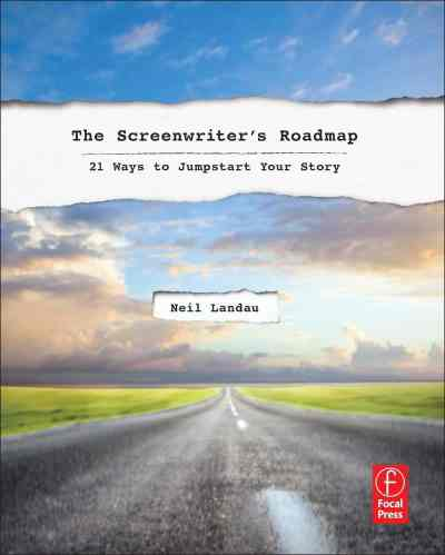 The Screenwriter's Roadmap: 21 Ways to Jumpstart Your Story, Neil Landau, Mr. Media Interviews