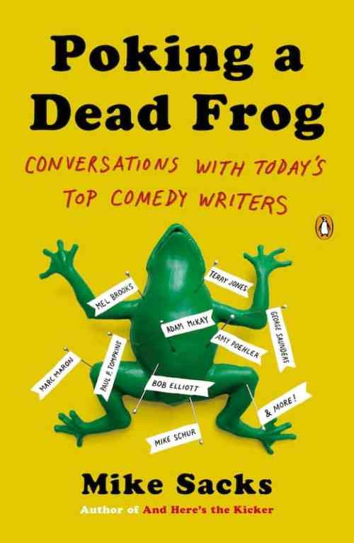 Mike Sacks, Author, Poking a Dead Frog: Conversations with Today's Top Comedy Writers, Mr. Media Interviews