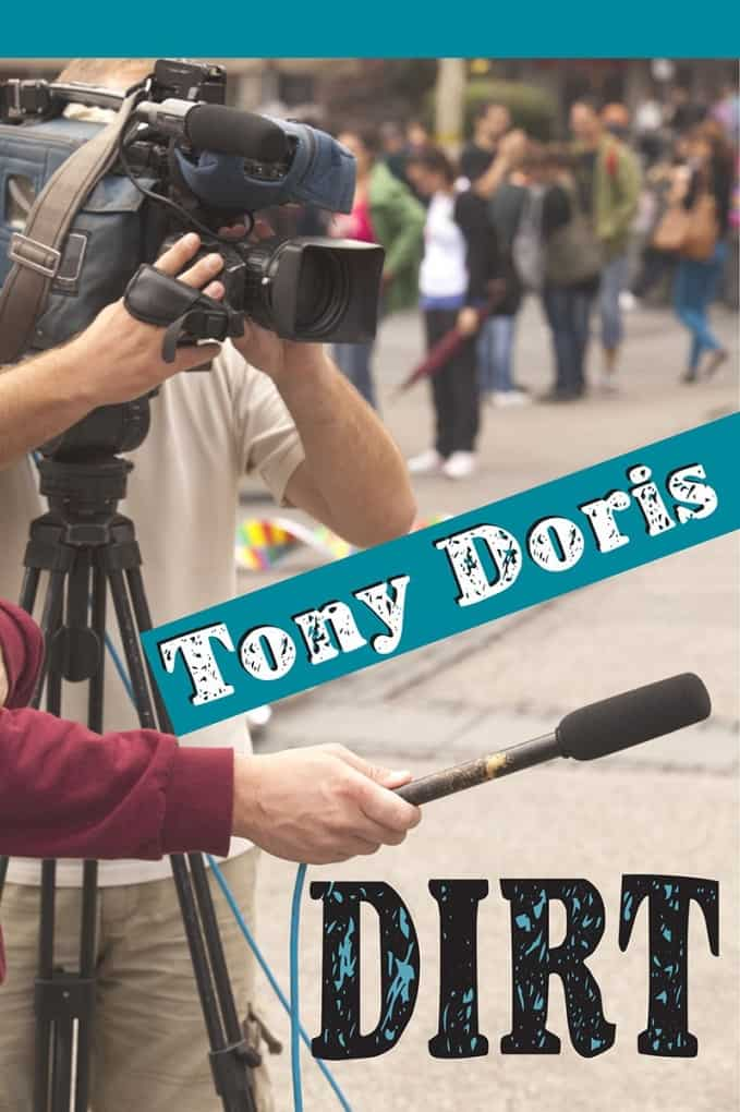 Dirt, Tony Doris, novelist, Palm Beach Post reporter, Mr. Media Interviews