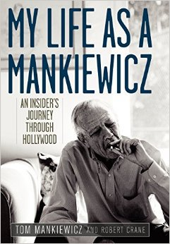 My Life as a Mankiewicz: An Insider's Journey through Hollywood by Tom Mankiewicz and Robert Crane, Mr. Media Interviews