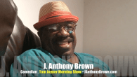 "Today's Guest: J. Anthony Brown, comedian, co-host, 'The Tom Joyner Morning Show""   Watch this exclusive Mr. Media interview with Comedian J. Anthony Brown, co-star of 'The Tom Joyner Morning […]"