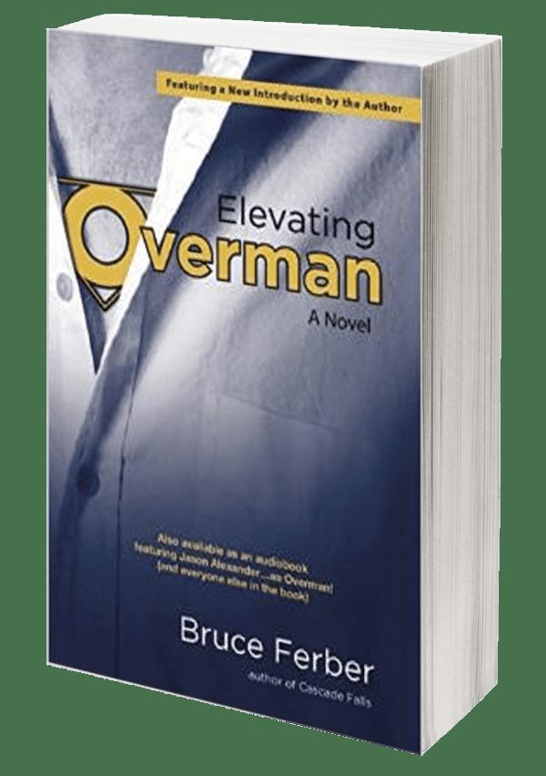 Elevating Overman by Bruce Ferber, Mr. Media Interviews