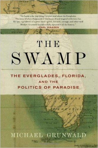 The Swamp: The Everglades, Florida, and the Politics of Paradise by Michael Grunwald, Mr. Media Interviews
