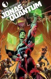 The Infinite Adventures of Jonas Quantum by Arrow showrunner Marc Guggenheim and Freddie Williams II, Legendary Comics, Mr. Media Interviews