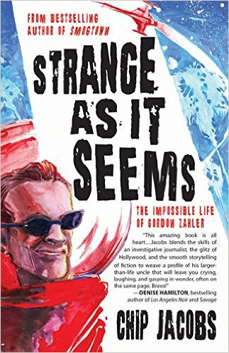 Strange As It Seems: The Impossible Life of Gordon Zahler by Chip Jacobs, Mr. Media Interviews