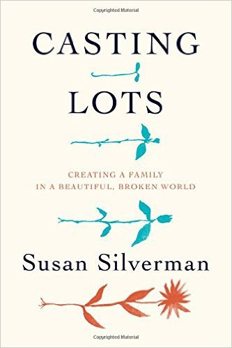 Casting Lots: Creating a Family in a Beautiful, Broken World by Susan Silverman, Mr. Media Interviews