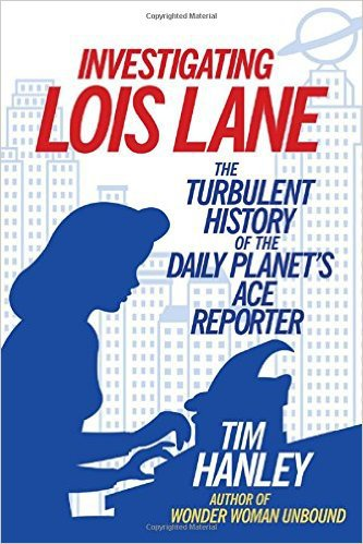 Investigating Lois Lane by Tim Hanley, Mr.. Media Interviews