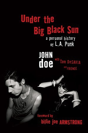 Under the Big Black Sun: A Personal History of L.A. Punk by John Doe with Tom DeSavia and Friends, Mr. Media Interviews