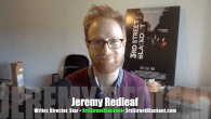 Today's Guest: Jeremy Redleaf, co-writer, co-director, co-star, producer, 3rd Street Blackout   Watch this exclusive Mr. Media interview with Jeremy Redleaf by clicking on the video player above!  Mr. Media...