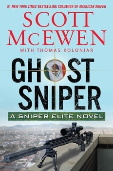 Ghost Sniper: A Sniper Elite Novel by Scott McEwen with Thomas Koloniar, Mr. Media Interviews