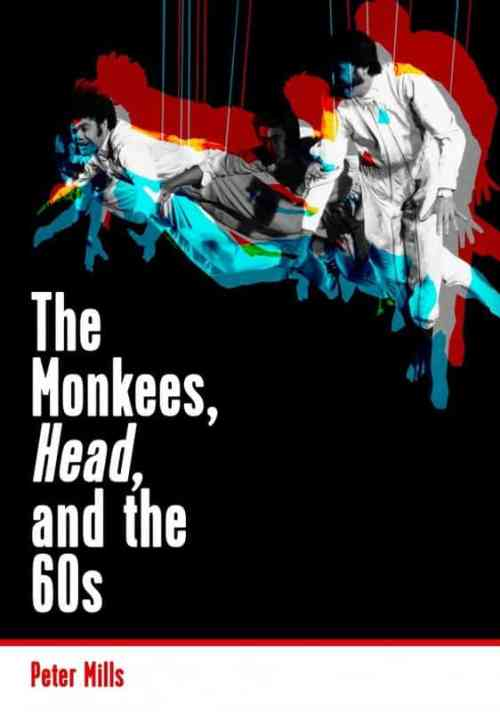 Peter Mills, author, The Monkees, Head, and the 60s, Mr. Media Interviews