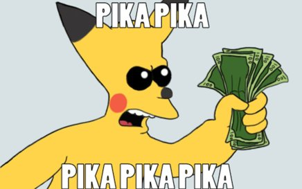 to the moon, pikachu,piki, shutup, shut up and take my money,