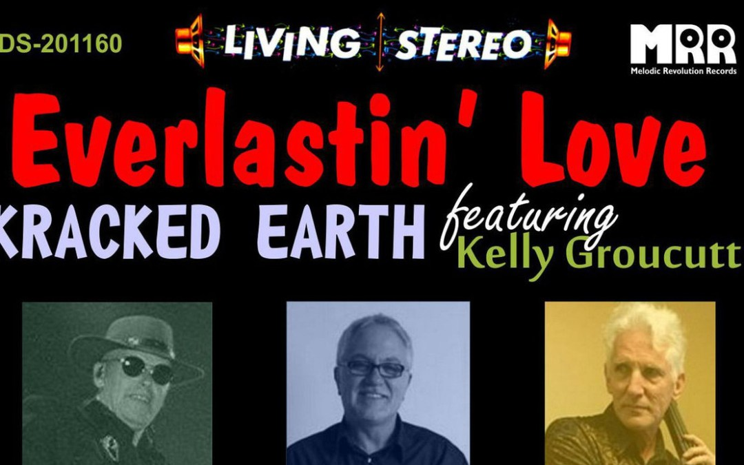 "April 28, 2016, Kracked Earth release the single ""Everlastin' Love"" featuring former ELO vocalist Kelly Groucutt"