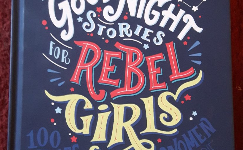 A new type of story: Goodnight Stories for Rebel Girls