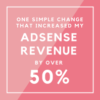 This one small and easy change increased my adsense revenue by over 50%! Despite a recent downturn in traffic.  |  Mrs. Fancee