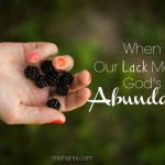 When Our Lack Meets God's Abundance