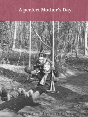 "A black and white photograph of a mother and her young daughter on a swing in the middle of a wood - with the title ""A perfect Mother's Day"" - Mrs H's favourite things"