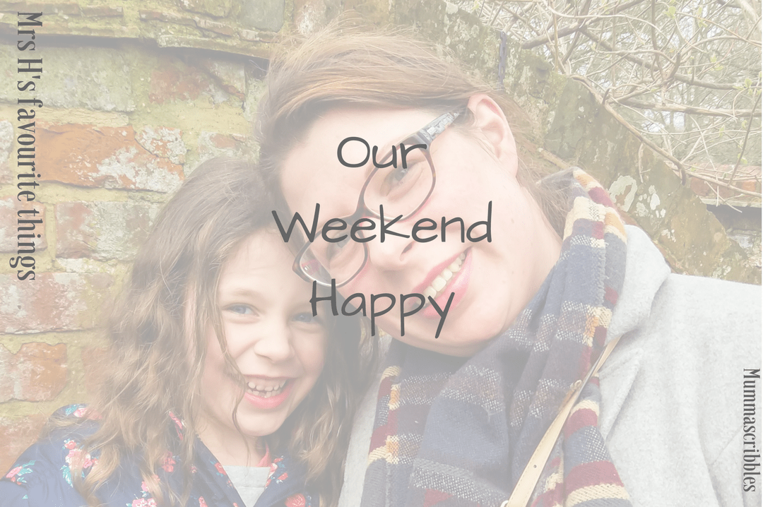 Our Weekend Happy linky 17 - 23/05/2018