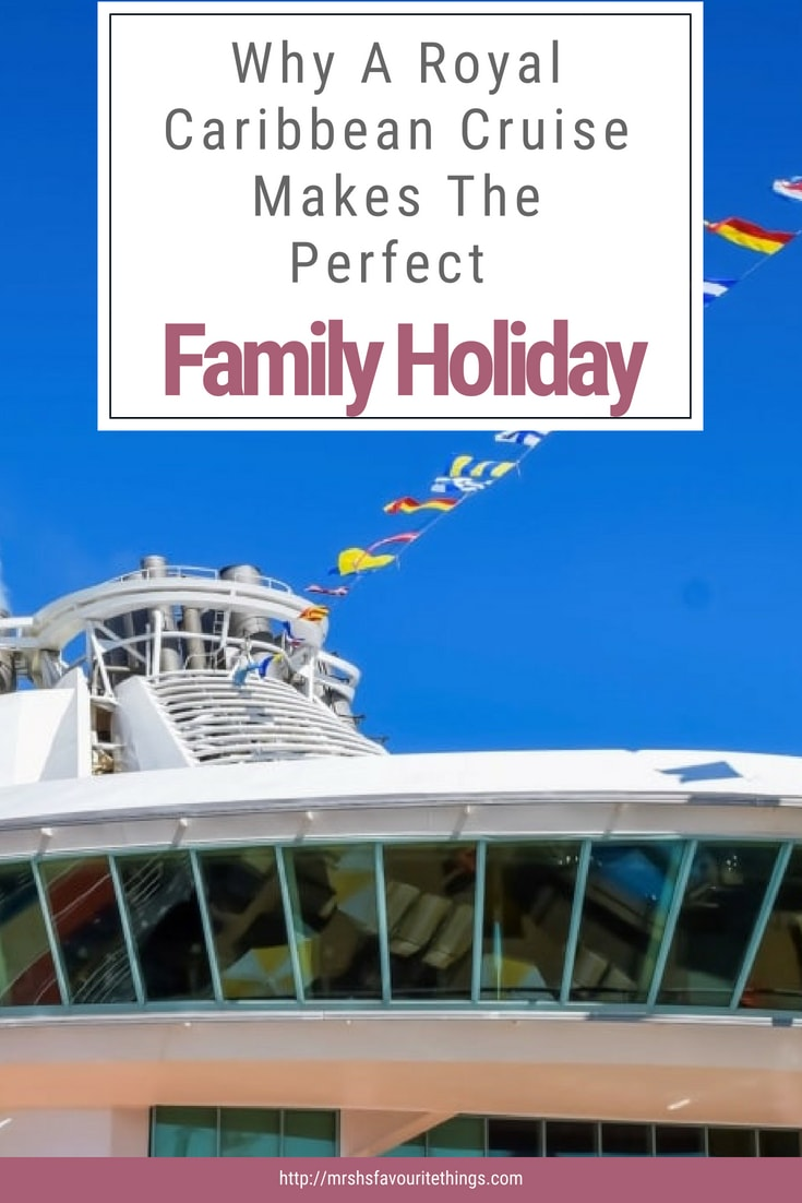 "A pinnable image for the post ""10 Reasons Why A Royal Caribbean Cruise Would Make The Perfect Family Holiday"" - Mrs H's favourite things"