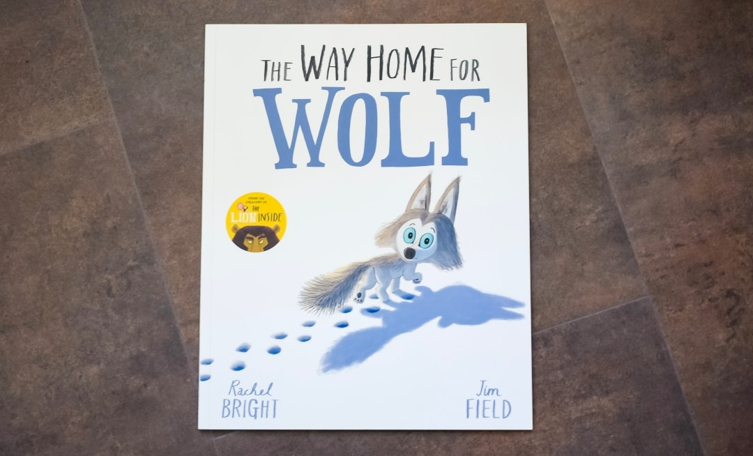 A photograph of the cover of the book The Way Home For Wolf by Rachel Bright and Jim Field - The Way Home For Wolf By Rachel Bright And Jim Field - A Review - Mrs H's favourite things