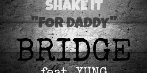 Bridge ft Yung For Daddy audio