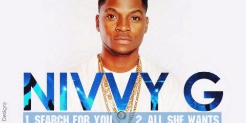 Nivvy G Search For You and All She Wants audio