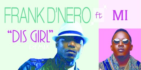 Frank D Nero ft. M.I Dis Girl Audio