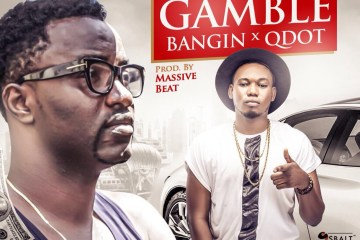 Qdot - Gamble ft. Bangin