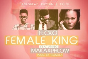 Fecko - Female King ft. Maka and Phlow cover