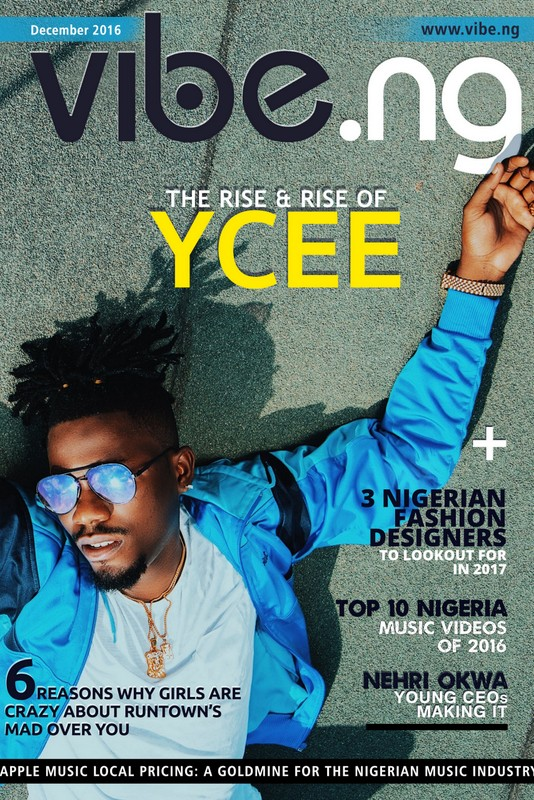 EDITORIAL: YCEE COVERS DECEMBER 2016 ISSUE OF VIBE.NG MAGAZINE